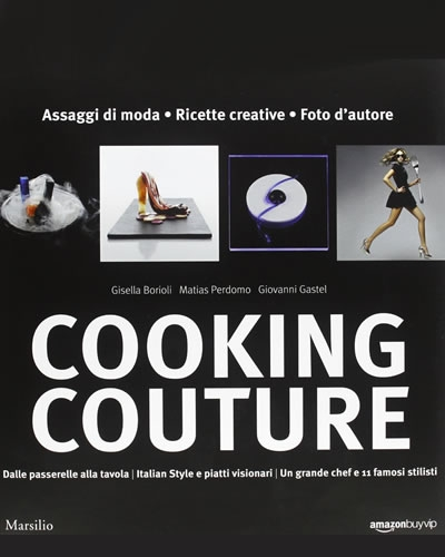 Cooking Couture: la moda si porta in tavola
