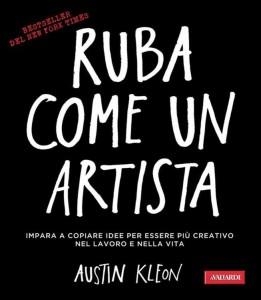 Ruba come un artista: consigli per creativi (e non solo)