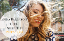Erika Barbato, i segreti di Instagram svelati da una fashion influencer