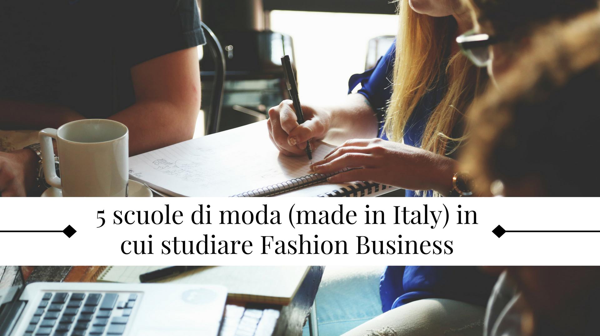 Fashion business le migliori 5 scuole italiane in cui for Migliori scuole di design